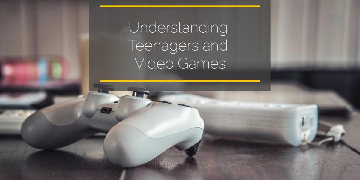 Understanding Teenagers and Video Games – Part 1