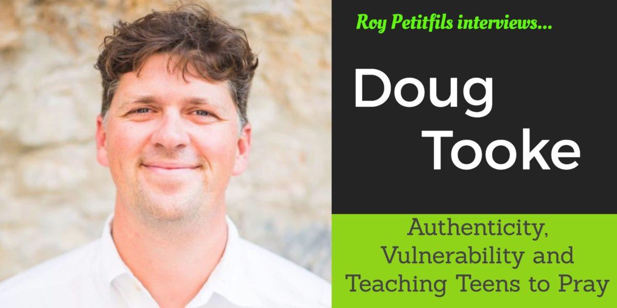 Doug Tooke – Teaching Teens to Pray