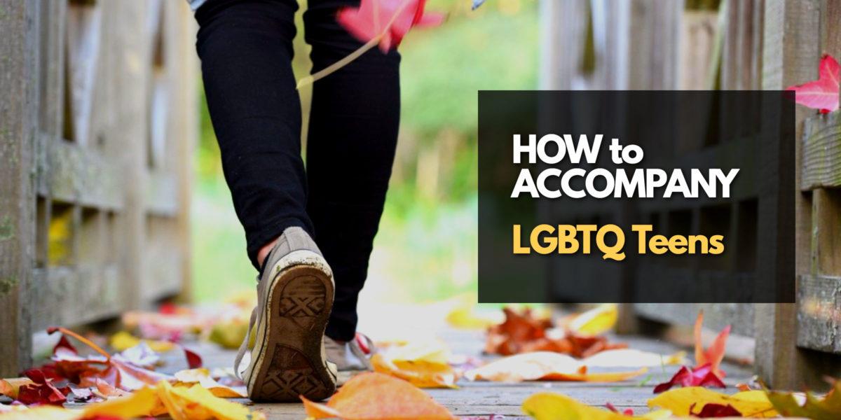 Accompanying LGBTQ Teens